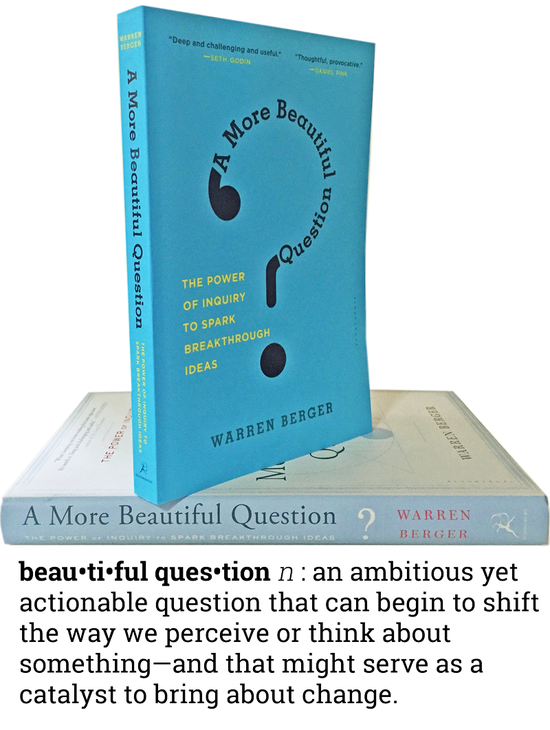 A More Beautiful Question paperback cover + quote