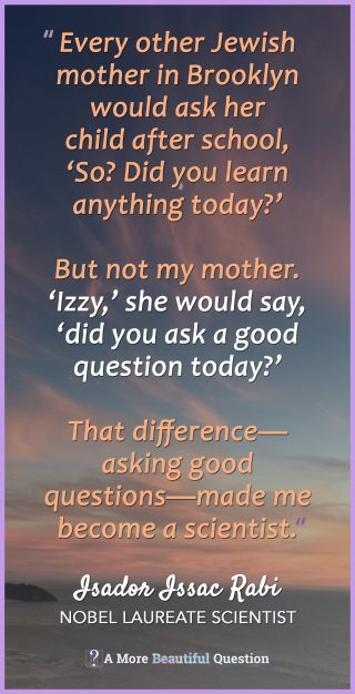 Quotes About Questioning - A More Beautiful Question by