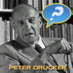 "Peter Drucker: The consultant as ""Master Questioner"""
