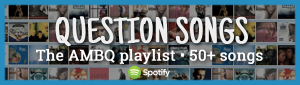 Songs about questions from AMOREBEAUTIFULQUESTION.com